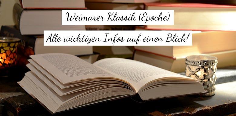 Epoche der Weimarer Klassik - Alle wichtigen Infos auf einen Blick