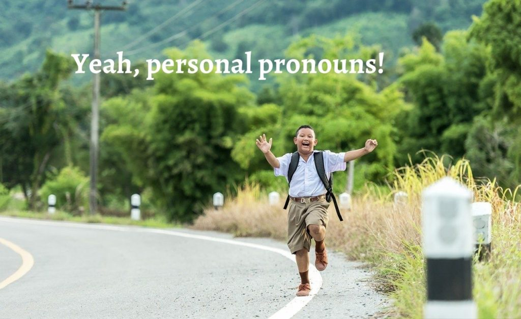 Schüler freut sich über personal pronouns!